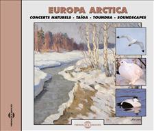 EUROPA ARCTICA - CONCERT NATURELS : TAÏGA, TOUNDRA