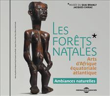 LES FORÊTS NATALES - ARTS D'AFRIQUE ÉQUATORIALE ATLANTIQUE