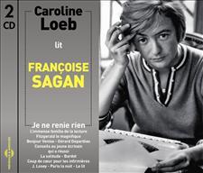 CAROLINE LOEB LIT FRANÇOISE SAGAN - JE NE RENIE RIEN