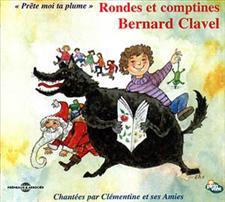 RONDES ET COMPTINES - BERNARD CLAVEL