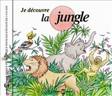 JE DECOUVRE LA JUNGLE