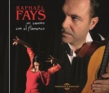 RAPHAEL FAYS - MI CAMINO CON EL FLAMENCO