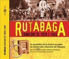 RUTABAGA - CHANSONS DE 1939 à 1945