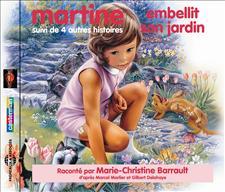 MARTINE EMBELLIT SON JARDIN! SUIVI DE QUATRE AUTRES HISTOIRES