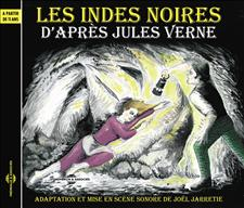 LES INDES NOIRES - D'APRÈS JULES VERNE