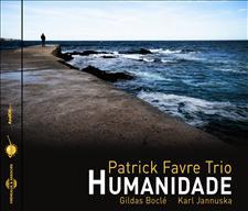HUMANIDADE - PATRICK FAVRE TRIO
